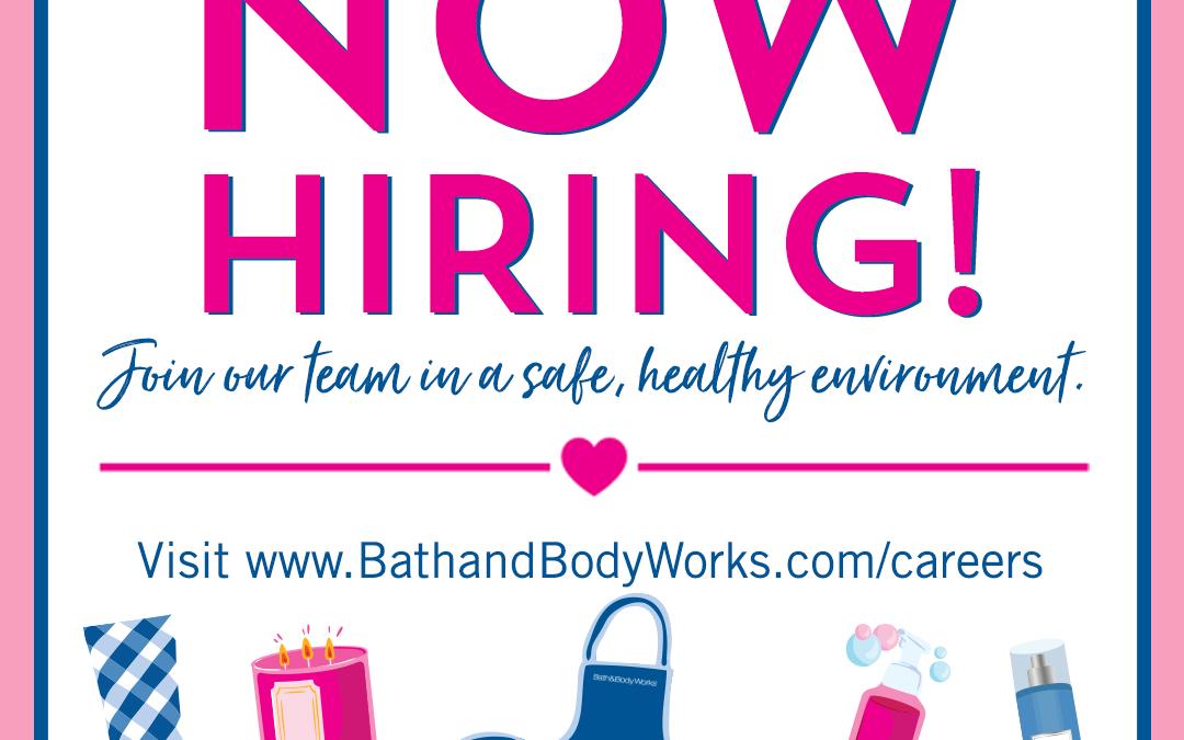 BATH & BODY WORKS IS HIRING!